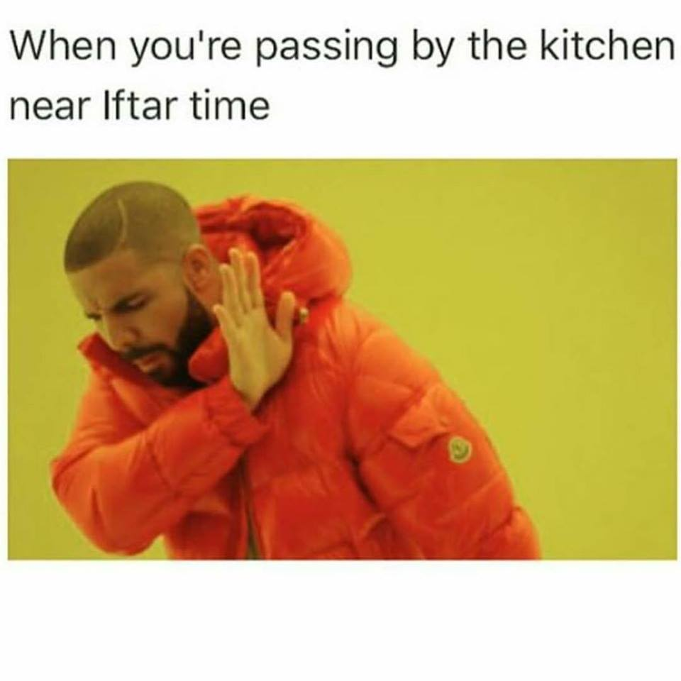 Im sure you guys can totally relate to these memes because i can as well have a lovely last few days of this blessed month of ramadan and i know its